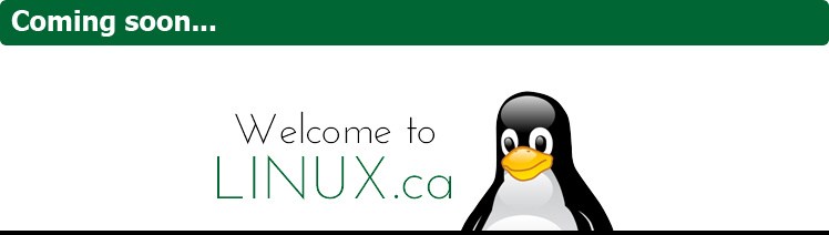 Coming soon... the new home of Linux.ca